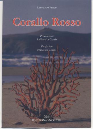 """""""Corallo Rosso"""" biografia di Leonardo Fusco"""